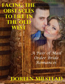 Facing the Obstacles to Life In the Old West: A Pair of Mail Order Bride Romances
