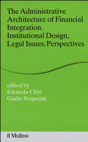 The Administrative Architecture of Financial Integration. Institutional Design, Legal Issues, Perspectives