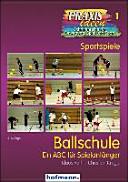 Ballschule: Ein ABC für Spielanfänger