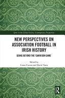 New Perspectives on Association Football in Irish History