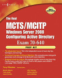 The Real MCTS MCITP Exam 70 640 Prep Kit