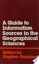 A Guide To Information Sources In The Geographical Sciences