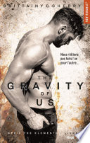 The gravity of us  S  rie The elements    tome 4  Extrait offert