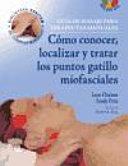 Guía de masaje para terapeutas manuales: Cómo conocer, localizar y tratar los puntos gatillo miofasciales + DVD-ROM