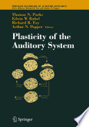 Plasticity of the Auditory System Book