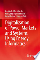 Digitalization of Power Markets and Systems Using Energy Informatics