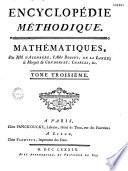 Encyclopédie méthodique. Mathématiques, par MM. d'Alembert, l'abbé Bossut, de la Lande, le marquis de Condorcet, etc