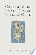 Colonial Justice and the Jews of Venetian Crete Book