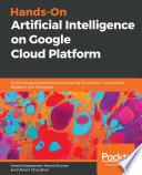 Hands On Artificial Intelligence On Google Cloud Platform
