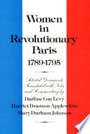 Women in Revolutionary Paris, 1789-1795