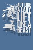 Act Like a Lady Lift Like a Beast Book PDF
