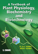 A Textbook of Plant Physiology  Biochemistry and Biotechnology