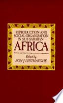 Reproduction and Social Organization in Sub-Saharan Africa