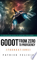 Godot From Zero to Proficiency  Foundations  Book