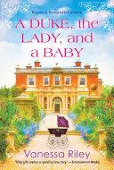 A Duke, the Lady, and a Baby [Pdf/ePub] eBook