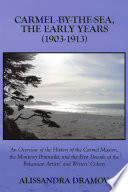 CARMEL-BY-THE-SEA, THE EARLY YEARS (1903-1913)