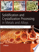 Solidification and Crystallization Processing in Metals and Alloys Book