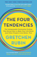 The Four Tendencies: The Indispensable Personality Profiles That Reveal How to Make Your Life Better