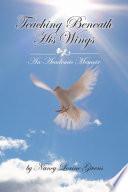 Teaching Beneath His Wings