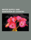 Water Supply and Sanitation by Country