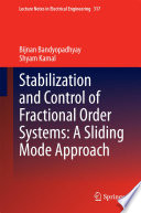 Stabilization and Control of Fractional Order Systems  A Sliding Mode Approach Book