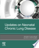 Updates on Neonatal Chronic Lung Disease E Book