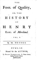The Fool of Quality; Or, the History of Henry Earl of Moreland, Etc