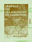 Léopold ou les Malheurs de l'ambition