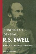 Confederate General R.S. Ewell [Pdf/ePub] eBook