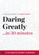 Daring Greatly… in 30 Minutes