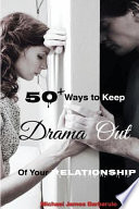 50+ Ways to Keep Drama Out of Your Relationship