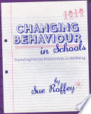 Changing Behaviour in Schools