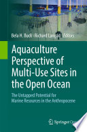 Aquaculture Perspective of Multi Use Sites in the Open Ocean