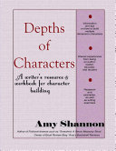 Depths of Characters  A writer s resource   workbook for character building