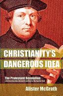 Christianity S Dangerous Idea