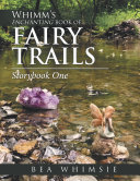 Whimm   S Enchanting Book of Fairy Trails