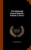 The Edinburgh Annual Register  Volume 3  Issue 1
