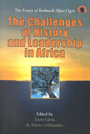 The Challenges Of History And Leadership In Africa