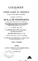 Catalogue des livres rares et précieux et de la plus belle condition, composant la bibliothèque de M. G. de Pixérécourt