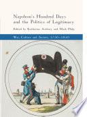 Napoleon s Hundred Days and the Politics of Legitimacy
