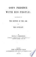 God's Presence with His People: illustrated in the history of the Ark of the Covenant