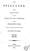 The Spectator With Sketches Of The Lives Of The Authors And Explanatory 4 Book PDF