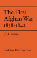 The First Afghan War 1838 1842