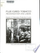Flue cured Tobacco  Mechanization and Labor
