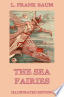 The Sea Fairies  Illustrated Edition