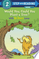 Would You  Could You Plant a Tree  with Dr  Seuss s Lorax