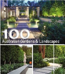 One Hundred Australian Gardens and Landscapes