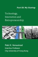 Technology  Innovation and Entrepreneurship Part III  My Startup