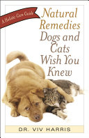 Natural Remedies Dogs and Cats Wish You Knew