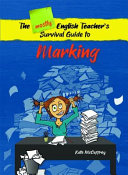 The Mostly English Teacher s Survival Guide to Marking